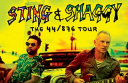 Live nation/cherrytree presents    STING&SHAGGY     THE 44/876 TOUR